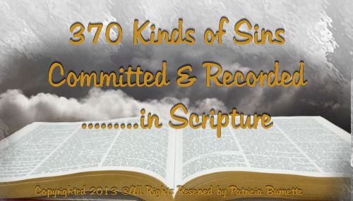 370 Kinds of Sins Committed & Recorded in Scripture