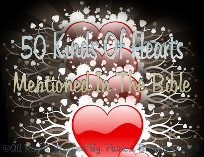50 Kinds of Hearts Mentioned In The Bible