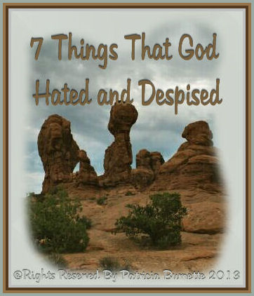 7 Things That God Hated and Despised