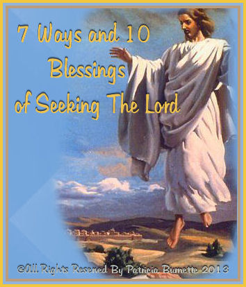 7 Ways and 10 Blessings of Seeking The Lord