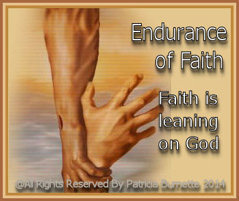 Trials and proving our Faith brings endurance and steadfastness, patience