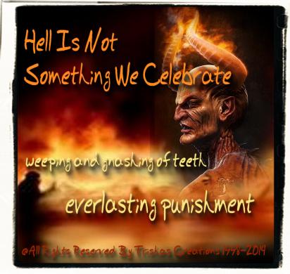 Hell Isn't Something We Celebrate