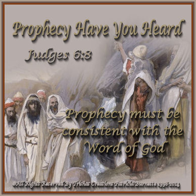 Prophecy must be consistent with the Word of God, and as a personal word of prophecy should confirm something that is already in your heart.