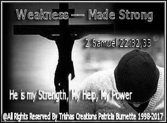 """Let the weak say, I am strong!"" Joel 3:10"