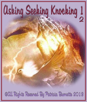 When we pray and we are asking God to do something in our lives, we ask , we seek , we knock