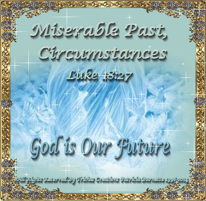 God already knows our past, once we ask Him to forgive He is just to forgive us of our bad past, He also knows Our Future