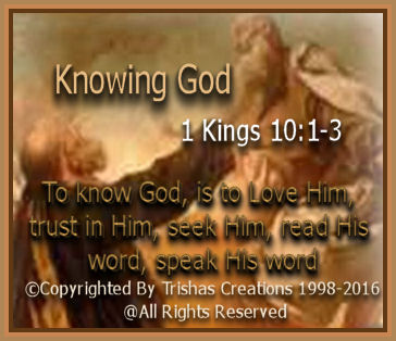 To know God, is to Love Him, trust in Him, seek Him, read His word, speak His word.
