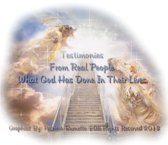 """These are real """"Testimonies"""" from Real People who have experienced """"God's Mercy and Grace"""" in their lives."""