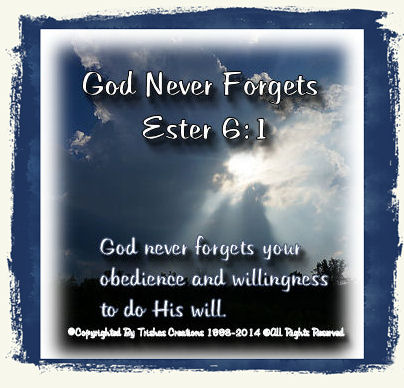 """Hebrews 6:10, """"For God is not unrighteous to forget or overlook your labors and the love which you have shown for His Name sake in ministering to the needs of the saints, as you still do."""""""